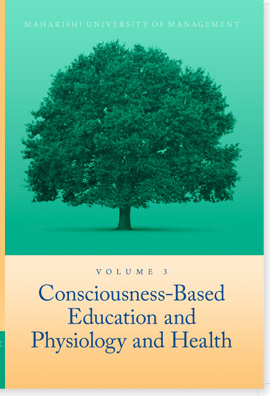 Volume 3: Consciousness-Based Education and Physiology & Health