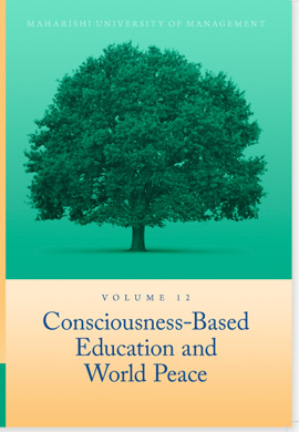 Volume 12: Consciousness-Based Education and World Peace